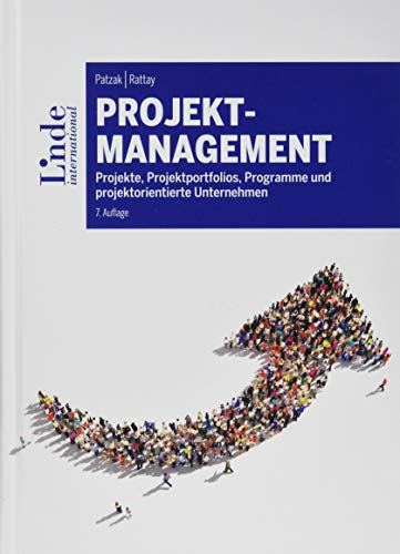 Projektmanagement: Projekte, Projektportfolios, Programme und projektorientierte Unternehmen (Linde Lehrbuch)