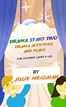 Drama Start Two: Drama Activities and Plays for Children (ages 9 -12)