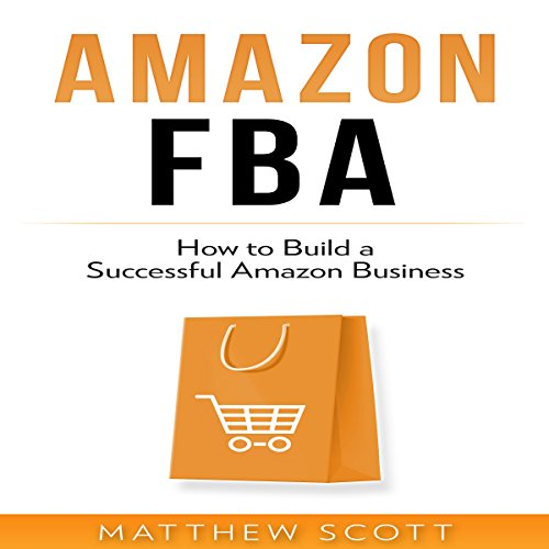 Amazon FBA: How to Build a Successful Amazon Business audiobook cover art