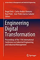 Engineering Digital Transformation: Proceedings of the 11th International Conference on Industrial Engineering and Industrial Management (Lecture Notes in Management and Industrial Engineering)