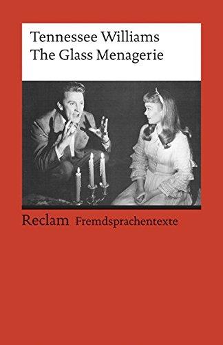 The Glass Menagerie: Englischer Text mit deutschen Worterklärungen. B2–C1 (GER) (Reclams Universal-Bibliothek)
