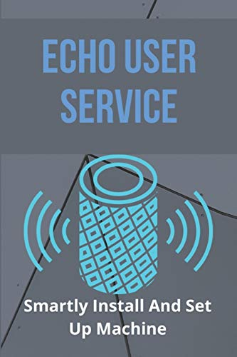 Echo User Service: Smartly Install And Set Up Machine: Echo Customer Service