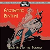 Fascinating Rhythm CD: Original Songs of the 1920s. Flappers & Prohibition Parties, Charleston Dancing. Remastered By Past Perfect Vintage Music