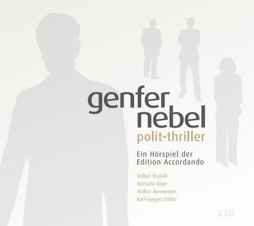 Genfer Nebel - Polit-Thriller: Ein Hörspiel der Edition Accordando