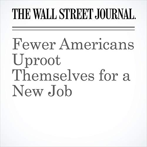 Fewer Americans Uproot Themselves for a New Job audiobook cover art