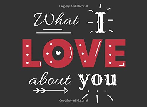 What I Love About You: Fill In The Blank Book - The Reasons I Love You Valentines Day Gift