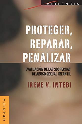 Proteger, reparar, penalizar: Evaluación De Las Sospechas De Abuso Sexual Infantil