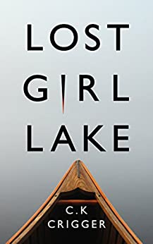 Lost Girl Lake: A Cozy Mystery Novel by [C.K. Crigger]