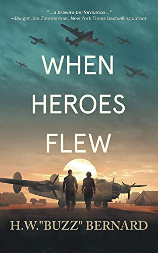 """Compare Textbook Prices for When Heroes Flew  ISBN 9781951249977 by Bernard, H. W. """"Buzz"""""""