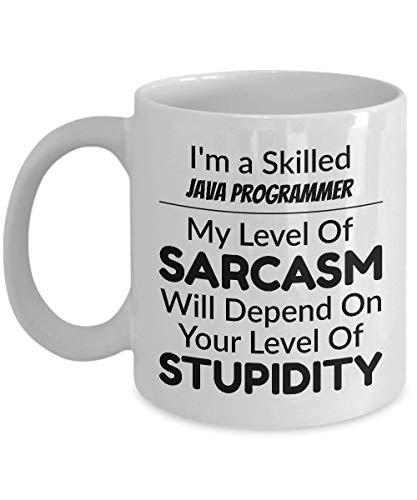 Taza de café java - soy un programador experto en java - mi nivel de sarcasmo dependerá de su nivel de estupidez