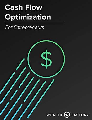Cash Flow Optimization for Entrepreneurs: 5 Ways to Create a Cash Flow Surge in Your Business (English Edition)