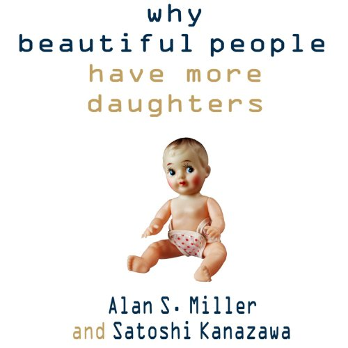 Page de couverture de Why Beautiful People Have More Daughters
