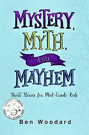 Mystery, Myth, and Mayhem