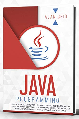 Java Programming: Learn How to Code with an Object-Oriented Program to Improve your Software Engineering Skills. Get Familiar with Virtual Machine, Javascript, ... (computer science Book 2) (English Edition)