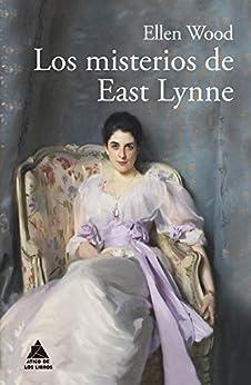 Los misterios de East Lynne (Ático Clásicos nº 7) PDF EPUB Gratis descargar completo
