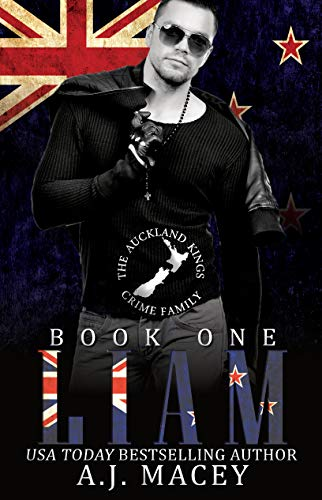 Liam: The Auckland Kings Crime Family Trilogy Book One: Social Rejects Syndicate (English Edition)