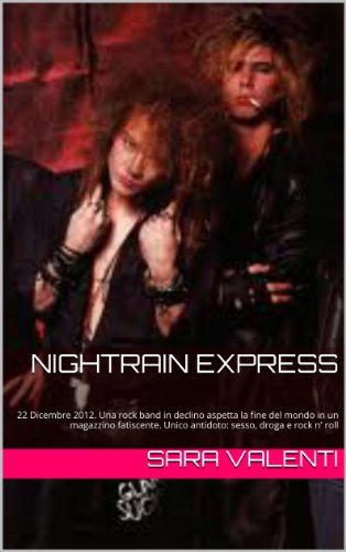 Nightrain Express: no one here gets out alive (ROCKBOOKS Vol. 3) (Italian Edition)