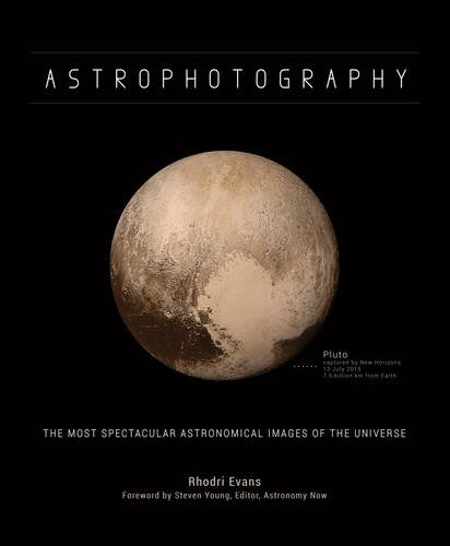 Download Astrophotography: The Most Spectacular Astronomical Images of the Universe 0233005013