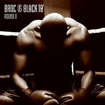 Broc versus Black 10' (Round 2)