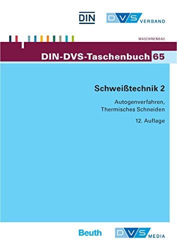 Schweißtechnik 2: Autogenverfahren, Thermisches Schneiden Normen und Merkblätter (DIN-DVS-Taschenbuch)