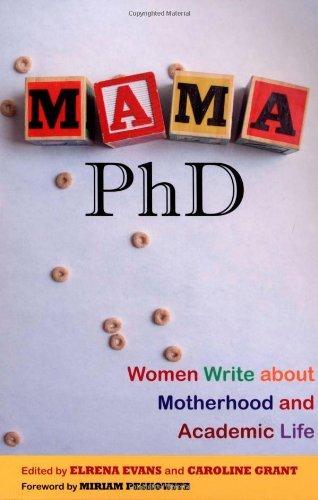 Mama, PhD: Women Write About Motherhood and Academic Life
