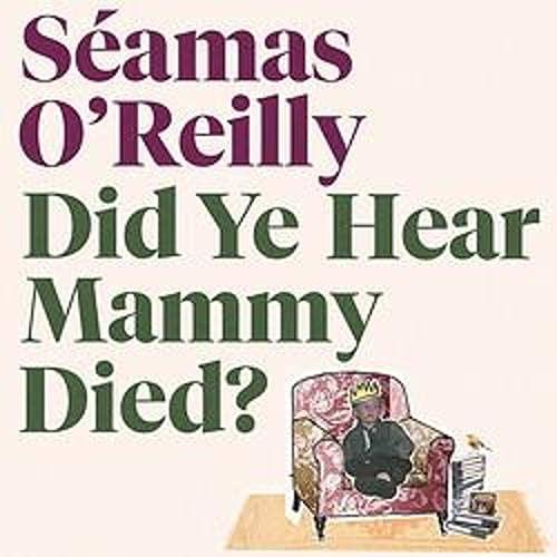 Did Ye Hear Mammy Died? cover art