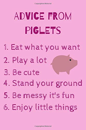 Advice From Piglets: The Perfect Notebook For The Piglet...