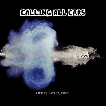 Hold, Hold, Fire