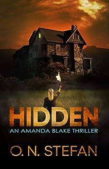 Hidden (An Amanda Blake thriller Book 3) by [O. N. Stefan]