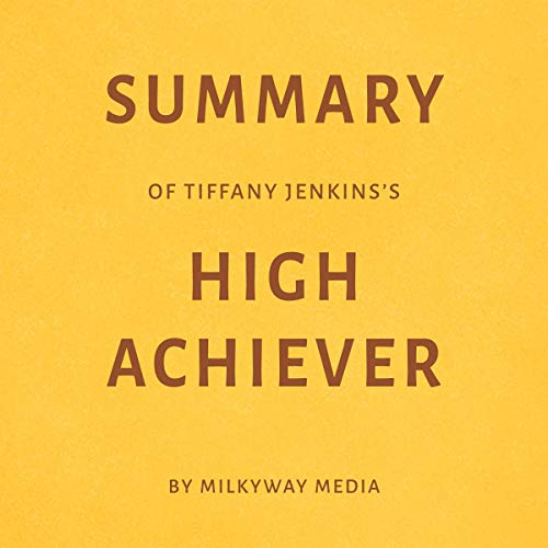 Summary of Tiffany Jenkins's High Achiever Titelbild
