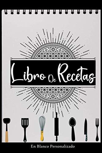 libro de recetas en blanco personalizado: libro de recetas mis platos cuadernos recetas | cuaderno para recetas de cocina personalizado | Recetario ... en blanco para escribir tus recetas favoritas