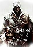 CityFake-facedSoldierKing: Volume 4 (English Edition)