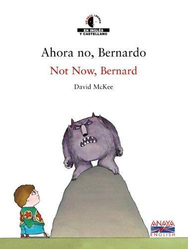 Ahora No, Bernardo by David McKee;Gonzalo Garcia(2005-11-14)