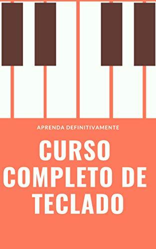 Curso Completo de Teclado: Aprenda Definitivamente partindo do zero! (Portuguese Edition)
