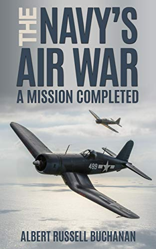 The Navy's Air War (Annotated): A Mission Completed