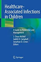Healthcare-Associated Infections in Children: A Guide to Prevention and Management