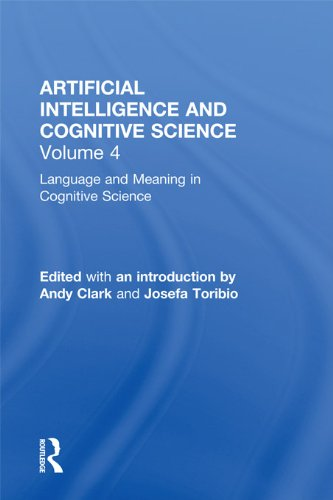 Language and Meaning in Cognitive Science: Cognitive Issues and Semantic theory (Artificial Intelligence and Cognitive Science Book 4)