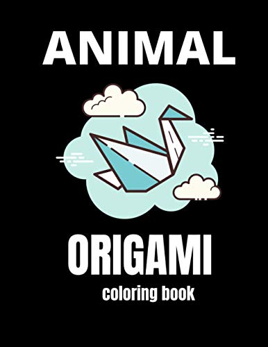 Animals Origami Coloring Book: 8,5 x11 inches , 50 Pages