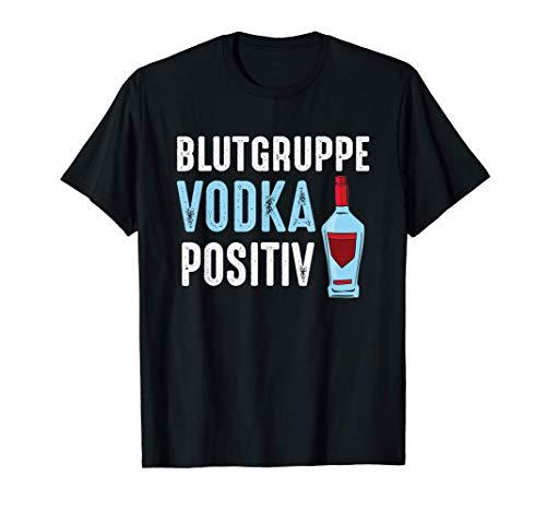 Blutgruppe Vodka Positiv |Wodka Trinker Geschenk T-Shirt