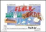 ELEMENTE INSTRUMENTE FEUER WASSER ERDE LUFT - arrangiert für Spielbuch [Noten /...