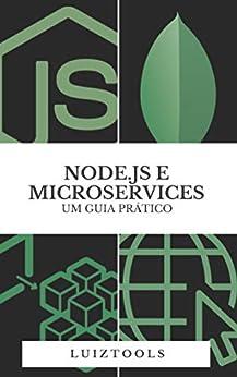 Node.js e Microservices: Um Guia Prático por [Luiz Duarte]
