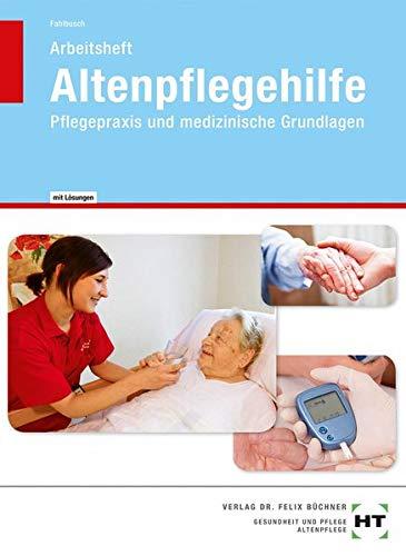 Altenpflegehilfe - Arbeitsheft mit eingetragenen Lösungen