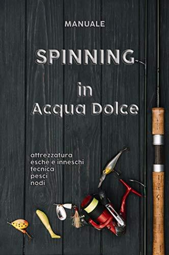 Spinning in acqua dolce (Italian Edition) eBook: pescatori riuniti ...