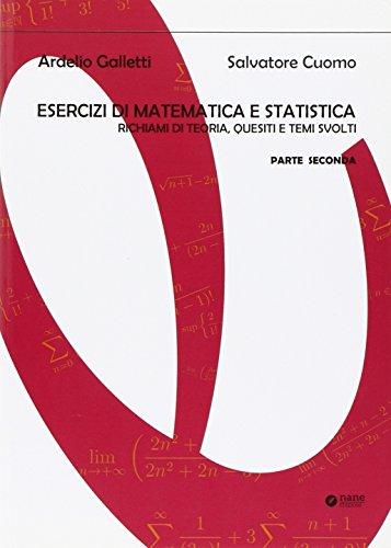 Esercizi di matematica e statistica. Richiami di teoria, quesiti e temi svolti (Vol. 2)