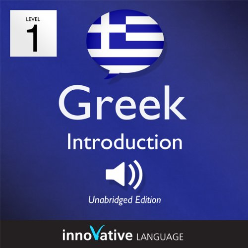 Learn Greek - Level 1: Introduction to Greek, Volume 1: Lessons 1-25     Introduction Greek              By:                                                                                                                                 Innovative Language Learning                               Narrated by:                                                                                                                                 GreekPod101.com                      Length: 3 hrs and 53 mins     3 ratings     Overall 1.7