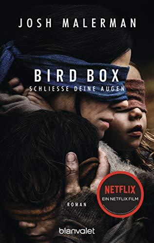 Bird Box - Schließe deine Augen: Roman