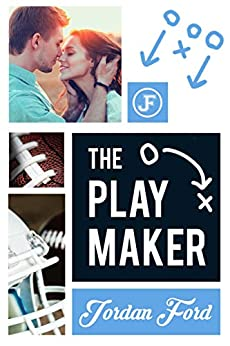 The Playmaker (Nelson High Raiders Book 1) by [Jordan Ford]