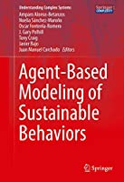 Agent-Based Modeling of Sustainable Behaviors (Understanding Complex Systems)