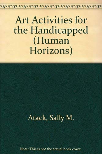 Art Activities for the Handicapped (Human Horizons S.)