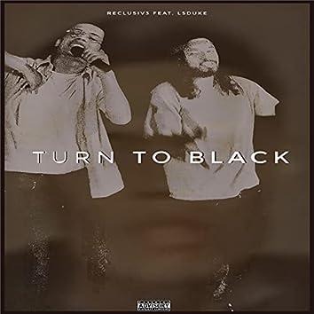 Turn To Black